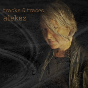 Aleksz - Tracks & Traces